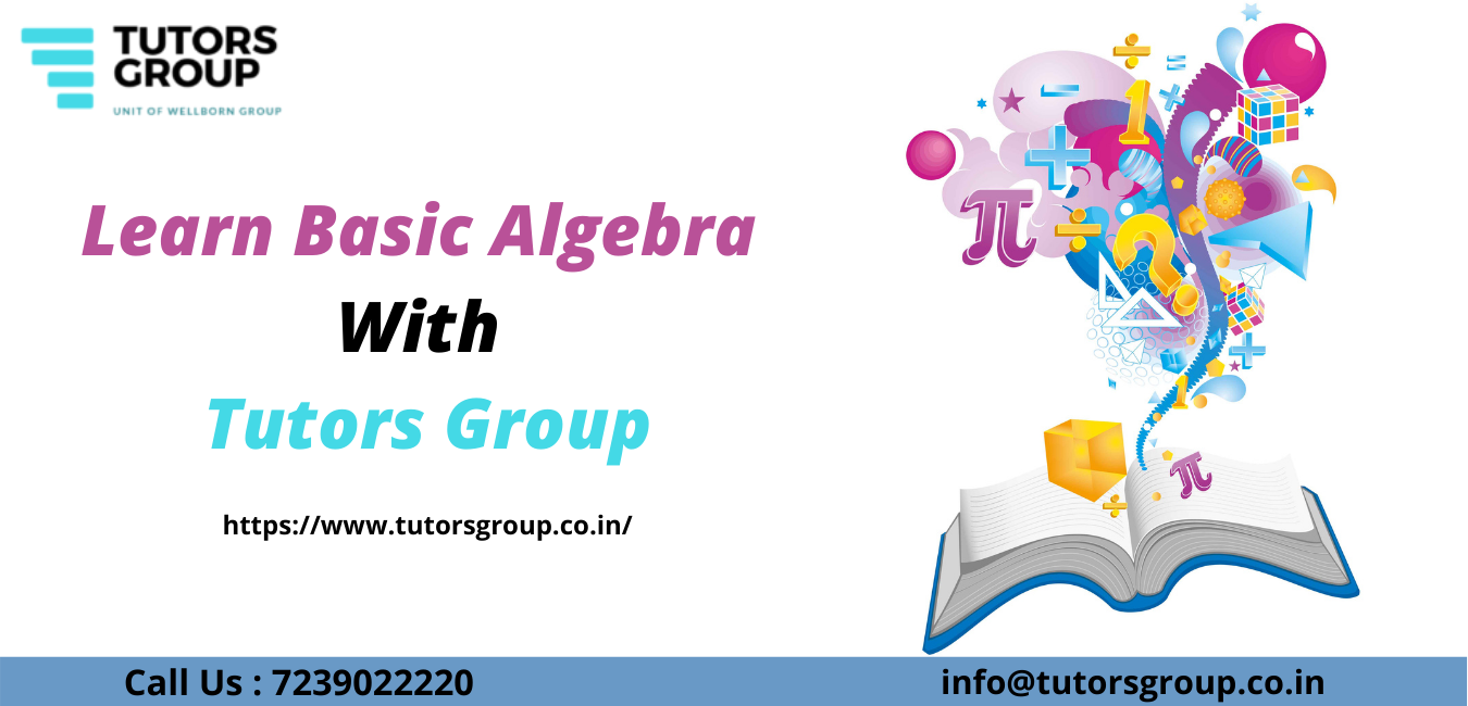 BASIC ALGEBRA BY TUTORS GROUP
